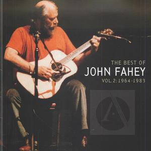 The Best of John Fahey, Vol. 2: 1964-1983
