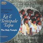Church Music of Tonga: Ko E Temipale Tapu, The Holy Temple