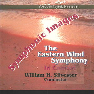 The Eastern Wind Symphony in Concert: Symphonic Images