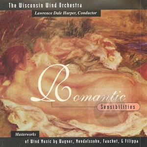The Wisconsin Wind Orchestra: Romantic Sensibilities