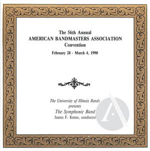 The Symphonic Band: The 56th Annual American Bandmasters Association