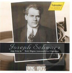 Joseph Schwarz Sings Verdi, Wagner, Leoncavallo, Meyerbeer