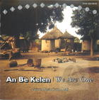 An Bè Kelen/We Are One: Griot Music from Mali