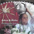Adeus & Aloha: The Portugese Heritage of Hawai'i