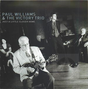 Paul Williams & The Victory Trio: Just a Little Closer Home