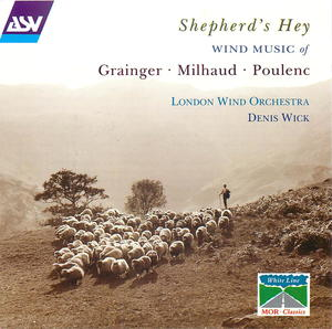 Shepherd's Hey: Wind Music of Grainger, Milhaud, Poulenc