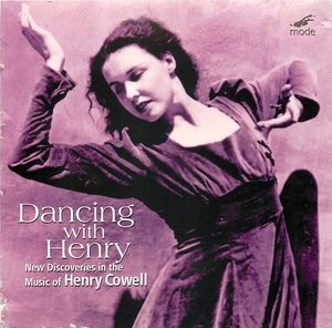 Dancing with Henry: New Discoveries in the Music of Henry Cowell