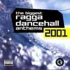 The Biggest Ragga Dancehall Anthems 2001
