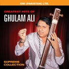 Greatest Hits Of Ghulam Ali ' Supreme Collection '