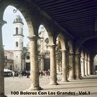 100 Boleros Con Los Grandes - Vol.1