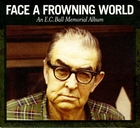 Face A Frowning World: An E.C. Ball Memorial Album