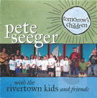 Pete Seeger with the River Town Kids and Friends:Tomorrow's Children
