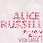 Alice Russell: Pot Of Gold Remixes, Vol. 1