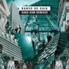 Banco de Gaia: Kara Kum Remixes