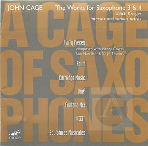Ulrich Krieger: John Cage, The Works for  Saxophone 3 & 4