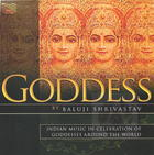 Baluji Shrivastav: Goddess - Indian Music in Celebration of Goddesses Around the World
