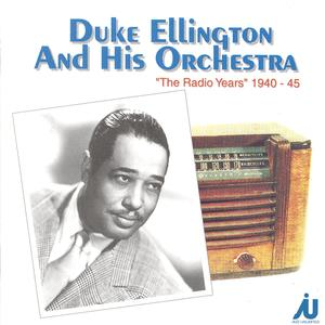 Duke Ellington: The Radio Years 1940-45