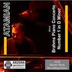 Atamian plays Brahms Piano Concerto No. 1 in D minor