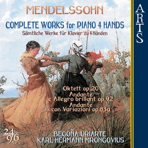 Mendelssohn-Bartholdy: Complete Works for Piano 4 Hands