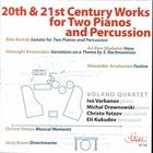 20th and 21st Century Works for Two Pianos and Percussion