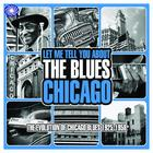 Let Me Tell You About The Blues: Chicago (Part 2)