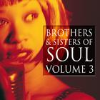 Brothers & Sisters of Soul Volume 3