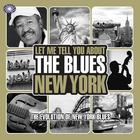 Let Me Tell You About The Blues: New York (Part 1)