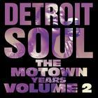 Detroit Soul, The Motown Years Volume 2