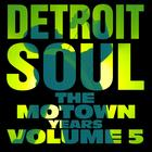 Detroit Soul, The Motown Years Volume 5