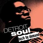Detroit Soul Back by Demand