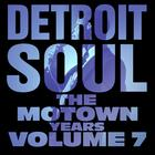 Detroit Soul, The Motown Years Volume 7