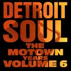 Detroit Soul, The Motown Years Volume 6