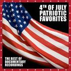4th Of July Patriotic Favorites - The Best Of Documentary Recordings