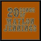 20 Songs Of Waylon Jennings