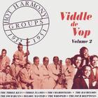 Hot Harmony Groups - Viddle De Vop - Volume 2 - 1932-1951