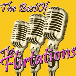 The Best Of The Flirtations