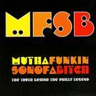 MFSB - Mutha Funkin Sonofabitch: The Truth Behind The Philly Legend