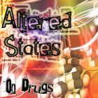 Altered States - On Drugs