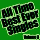 All Time Best Ever Singles Volume 3