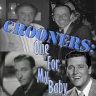 Crooners: One For My Baby