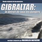 Gibraltar: Le Detroit De Tous Les Dangers