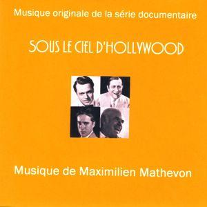 Sous Le Ciel d'Hollywood (Musique Originale de la Série Documentaire)