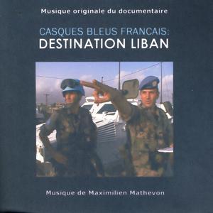 Casques Bleus Francais: Destination Liban