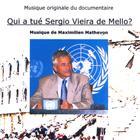 Qui a tué Sergio Vieira de Mello? (Musique Originale du Documentaire)