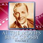 At The Movies With Bing Crosby Volume 2