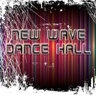 New Wave Dance Hall