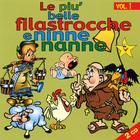 Le Piu' Belle Filastrocche E Ninne Nanne - Volume 1