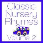 Classic Nursery Rhymes Volume 2