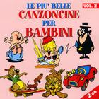 Le Piu' Belle Canzoncine Per Bambini - Volume 2