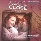 Hold me close Vol.1